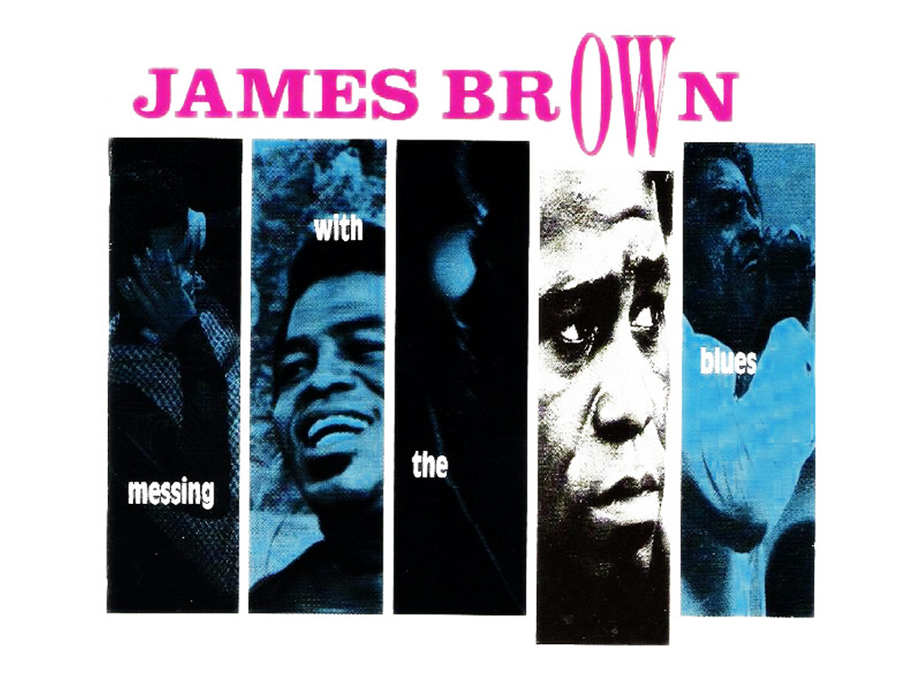 Music Wallpaper: James Brown - Messing With The Blues